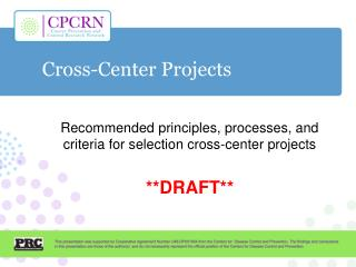 Recommended principles, processes, and criteria for selection cross-center projects **DRAFT**