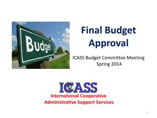 Final Budget Approval ICASS Budget Committee Meeting  Spring 2014