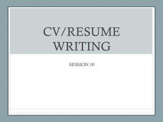 CV/RESUME WRITING