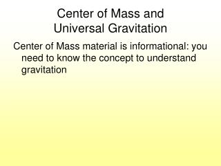 Center of Mass and  Universal Gravitation