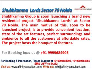 Shubhkamna Lords Apartments Sector 79 Noida @ 09999684905