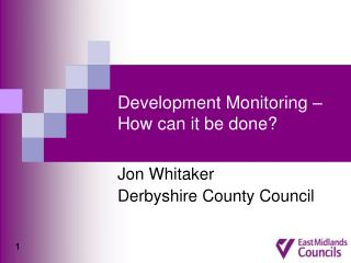 Development Monitoring – How can it be done?