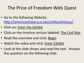 The Price of Freedom Web Quest