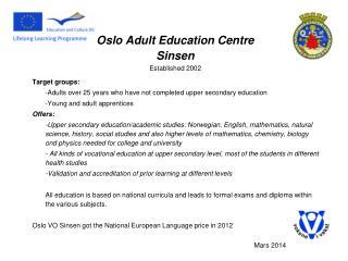 Oslo Adult Education Centre Sinsen Established 2002