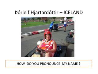 Þórleif Hjartardóttir – ICELAND