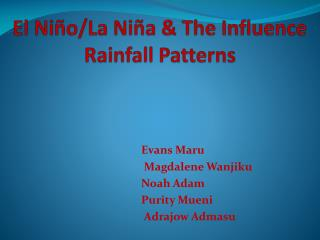 El Ni ñ o/La Ni ñ a & The Influence Rainfall Patterns