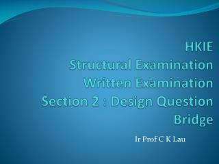 HKIE Structural Examination Written Examination  Section 2 : Design Question Bridge
