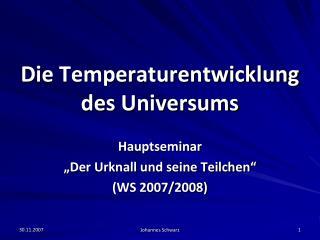 Die Temperaturentwicklung des Universums
