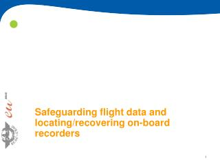 Safeguarding flight data and locating/recovering on-board recorders