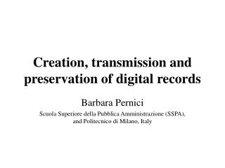 Creation, transmission and preservation of digital records