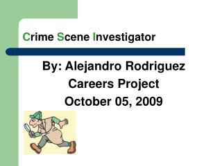 C rime  S cene  I nvestigator