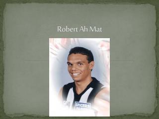Robert Ah Mat