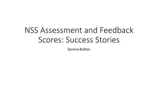 NSS Assessment and Feedback Scores: Success Stories