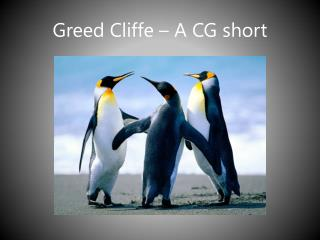 Greed Cliffe  – A CG  short