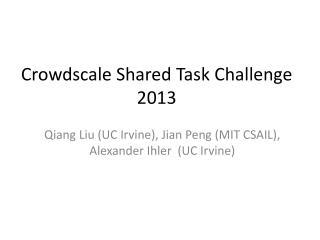 Crowdscale  Shared Task Challenge  2013