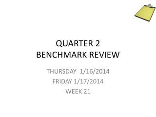 QUARTER 2 BENCHMARK REVIEW
