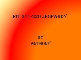 RIT 211-220 Jeopardy
