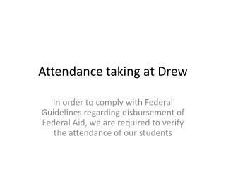 Attendance taking at Drew