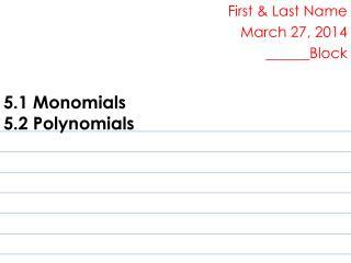 5.1 Monomials 5.2 Polynomials