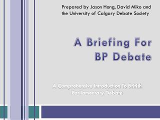 A Briefing For  BP Debate