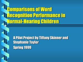 Comparisons of Word Recognition Performance in Normal-Hearing Children