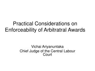 Practical Considerations on Enforceability of Arbitratral Awards