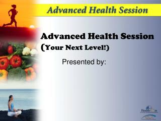 Advanced Health Session ( Your Next Level!)