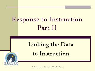 Response to Instruction Part II