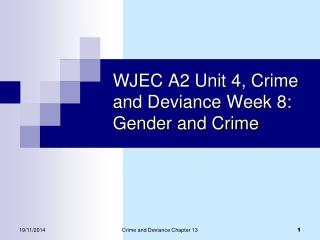 WJEC A2 Unit 4, Crime and Deviance Week 8:  Gender and Crime
