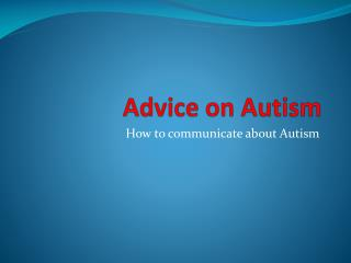 Advice on Autism