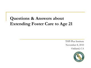 Questions & Answers about Extending Foster Care to Age 21