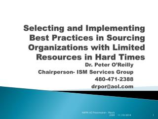 Dr. Peter O'Reilly Chairperson- ISM Services Group 480-471-2388 drpor@aol