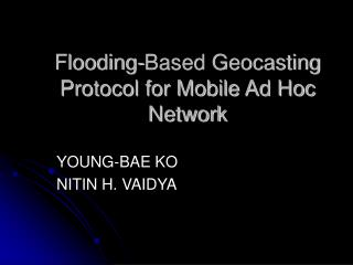 Flooding-Based Geocasting Protocol for Mobile Ad Hoc Network