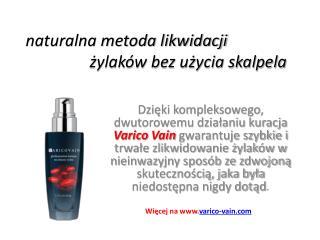 naturalna metoda likwidacji żylaków - Varico Vain