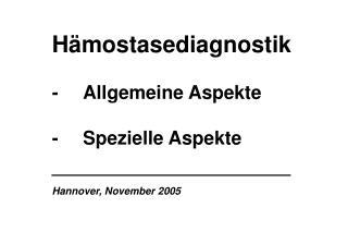 - Allgemeine Aspekte  - Spezielle Aspekte