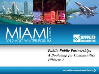 Public-Public Partnerships    A Bootcamp for Communities Hibiscus A