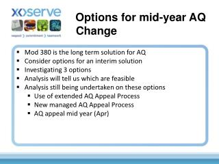 Mod 380 is the long term solution for AQ Consider options for an interim solution