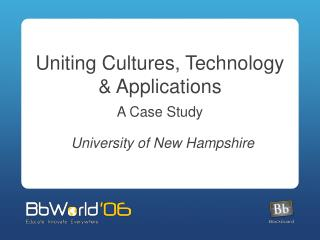 Uniting Cultures, Technology & Applications