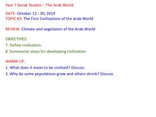 Year 7  Social  Studies – The Arab World DATE :  October 12 -  30,  2014