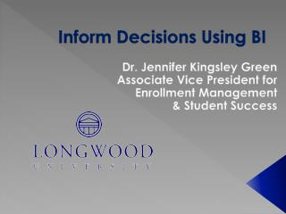 Inform Decisions Using BI