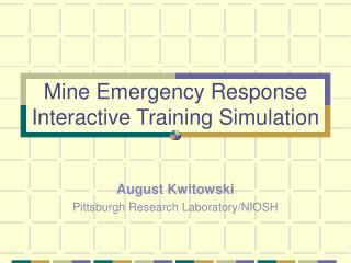 Mine Emergency Response Interactive Training Simulation