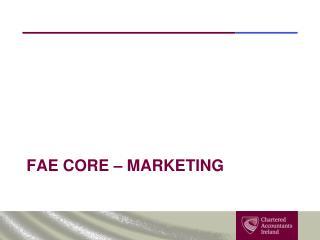 FAE Core � Marketing