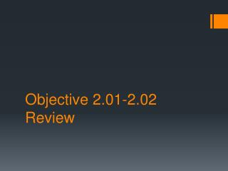 Objective 2.01-2.02 Review