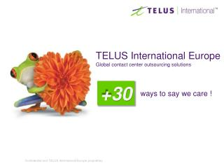 TELUS International Europe Global contact center outsourcing solutions