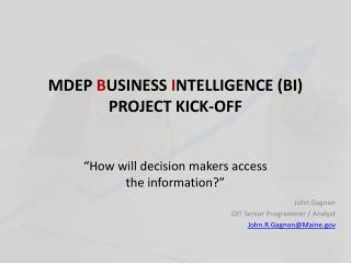 MDEP  B USINESS  I NTELLIGENCE (BI) PROJECT KICK-OFF