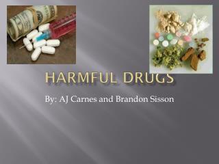 Harmful Drugs