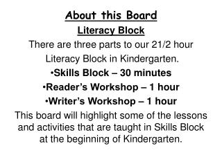 About this Board Literacy Block There are three parts to our 21/2 hour