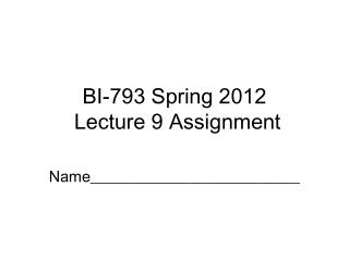 BI-793 Spring 2012  Lecture 9 Assignment