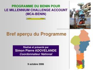PROGRAMME DU BENIN POUR LE MILLENNIUM CHALLENGE ACCOUNT (MCA-BENIN)