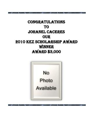 Congratulations  to  Johanel Caceres our 2010 KEZ Scholarship Award Winner Award $3,000
